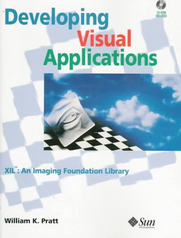 9780134619484: Developing Visual Applications: Xil : An Imaging Foundation Library