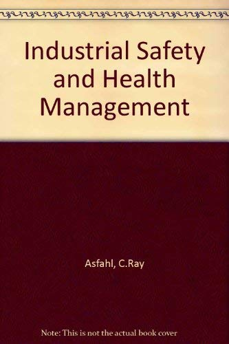 9780134631417: Industrial Safety and Health Management