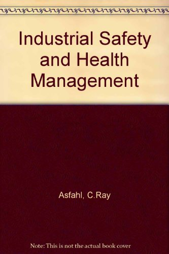 9780134632582: Industrial Safety and Health Management (Prentice Hall international series in industrial and systems engineering)