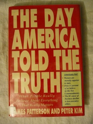The Day America Told the Truth: What People Really Believe About Everything That Really Matters: ...