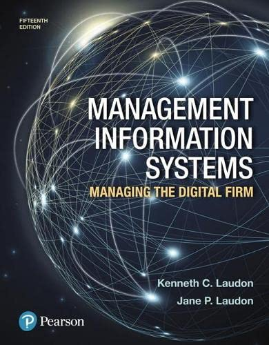 Management Information Systems: Managing the Digital Firm: Kenneth C Laudon,