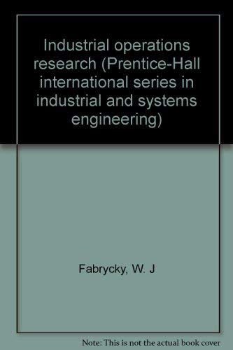9780134642635: Industrial operations research (Prentice-Hall international series in industrial and systems engineering)