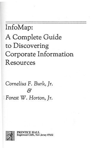 Infomap: Complete Guide to Discovering Corporate Information: Burke, C.F., Horton,
