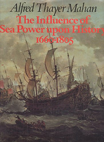 9780134645377: INFLUENCE OF SEA POWER UPON HISTORY, 1660-1805 (A BISON BOOK)