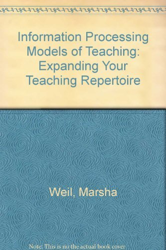 9780134645452: Information Processing Models of Teaching: Expanding Your Teaching Repertoire