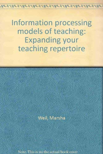 9780134645520: Information processing models of teaching (Expanding your teaching repertoire)