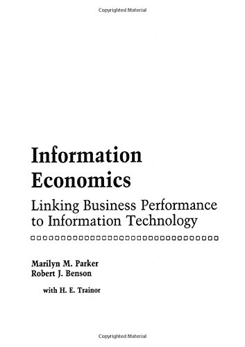 9780134645957: Information Economics: Linking Business Performance to Information Technology