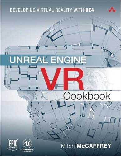 9780134649177: Unreal Engine VR Cookbook: Developing Virtual Reality with UE4 (Addison-Wesley Game Design and Development)