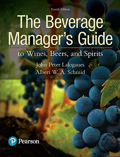 The Beverage Manager's Guide to Wines, Beers, and Spirits 9780134655307 The fundamental aspects of managing beverages in the exciting hospitality industry. The Beverage Manager's Guide to Wines, Beers, and Sp