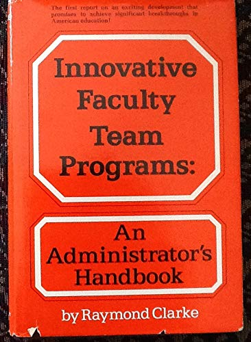 9780134656748: Innovative faculty team programs: An administrator's handbook
