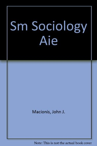 Sociology (Annotated Instructor's Edition): John J. Macionis