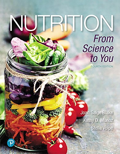 Nutrition: From Science to You (4th Edition) 9780134668260 For introductory nutrition courses.   A modern and personal approach to nutrition Nutrition: From Science to You helps readers understan
