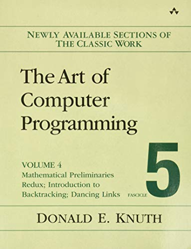 9780134671796: Art of Computer Programming, Volume 4B, Fascicle 5: The: Mathematical Preliminaries Redux; Backtracking; Dancing Links