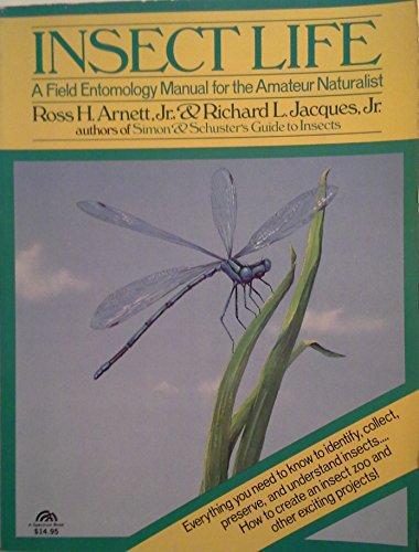 Insect Life : A Field Entomology Manual: Richard L. Jacques;