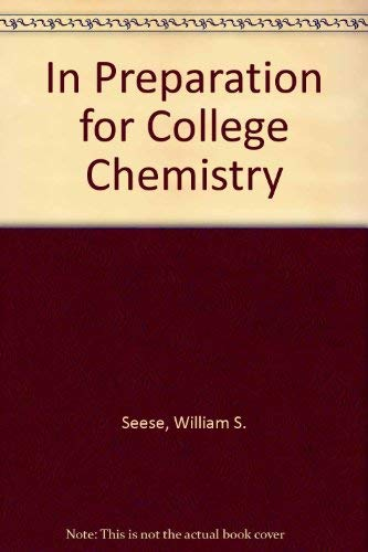 In Preparation for College Chemistry: Seese, William S., Daub, G. William