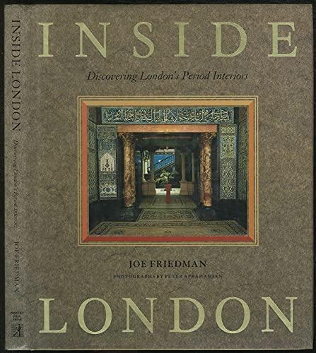 Inside London: Discovering London's Period Interiors: Friedman, Joe