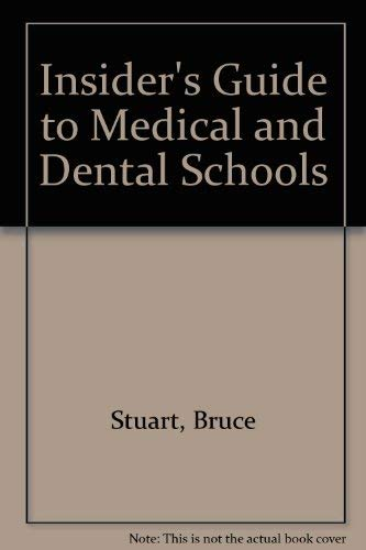 Insider's Guide to Medical and Dental Schools (0134676718) by Bruce Stuart