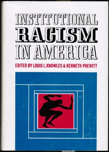 Institutional Racism In America: Knowles, Louis L