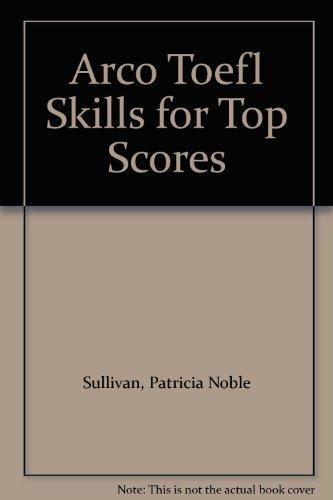 9780134677620: Arco Toefl Skills for Top Scores