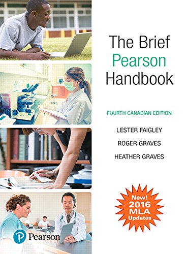 The Brief Pearson Handbook, Fourth Canadian Edition: Faigley, Lester, Graves,