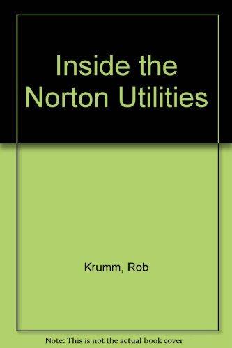 Inside the Norton Utilities: Krumm, Rob
