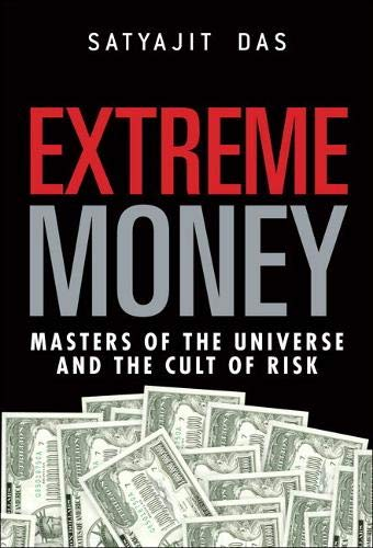 9780134686172: Extreme Money: Masters of the Universe and the Cult of Risk (Paperback)