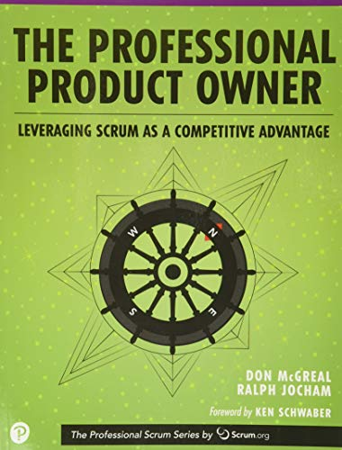 9780134686479: Professional Product Owner, The: Leveraging Scrum as a Competitive Advantage