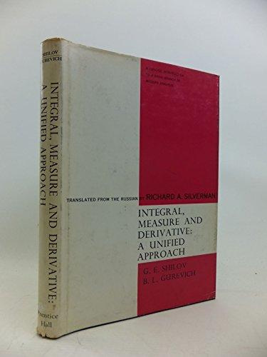 Integral, measure, and derivative : a unified: Shilov, G. E.