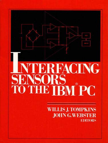 Interfacing Sensors to the IBM-PC: Willis J. Tompkins, John G. Webster