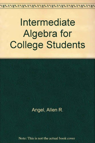 9780134698595: Intermediate Algebra for College Students