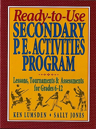 9780134700076: Ready-to-Use Secondary P.E. Activities Program: Lessons, Tournaments and Assessments for Grades 6-12