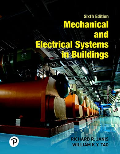 9780134701189: Mechanical and Electrical Systems in Buildings (6th Edition) (What's New in Trades & Technology)