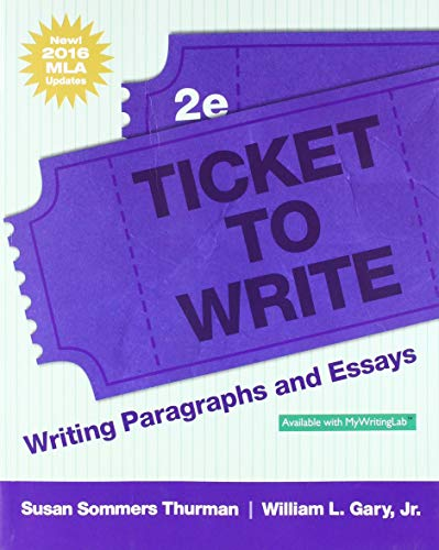 9780134701318: Ticket to Write: Writing Paragraphs and Essays, MLA Update (2nd Edition)