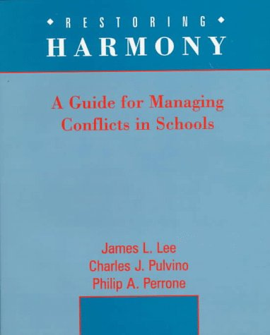 Restoring Harmony: A Guide to Managing Conflict: James L. Lee,
