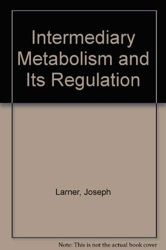 9780134706412: Intermediary Metabolism and Its Regulation (Foundations of modern biochemistry series)