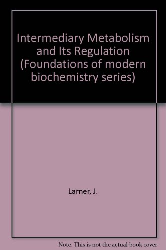 9780134706580: Intermediary Metabolism and Its Regulation (Foundations of modern biochemistry series)