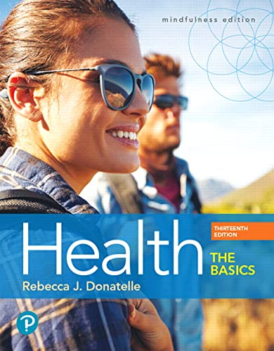 Health 9780134709680 For courses in personal health. A mindful approach to personal health Health: The Basics aligns well-researched health information with