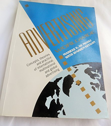 9780134718972: Advertising Worldwide: Concepts, Theories and Practice of International, Multinational and Global Advertising