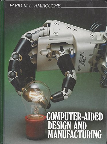 Computer-Aided Design and Manufacturing: Amirouche, Farid M.