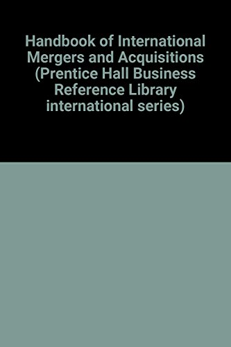9780134724997: Handbook of International Mergers and Acquisitions (Prentice Hall Business Reference Library international series)