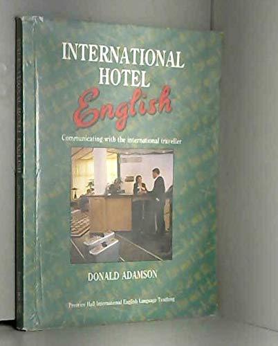 9780134730424: International Hotel English: Communicating with the International Traveller (Prentice Hall English language teaching)