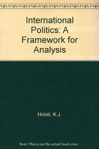 9780134733142: International Politics: A Framework for Analysis