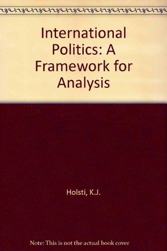 9780134733302: International Politics: A Framework for Analysis