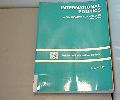 9780134733562: International Politics: A Framework for Analysis