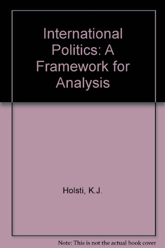 9780134733715: International Politics: A Framework for Analysis
