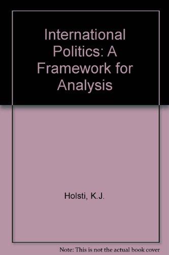 9780134733715: International Politics: A Framework for Analysis