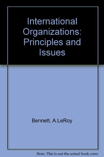 9780134733890: International Organizations: Principles and Issues