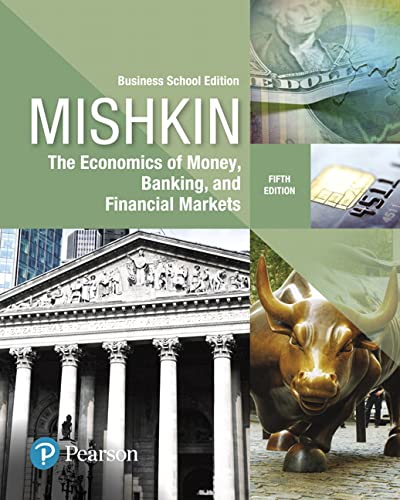9780134734200: Economics of Money, Banking and Financial Markets, The, Business School Edition (5th Edition) (What's New in Economics)