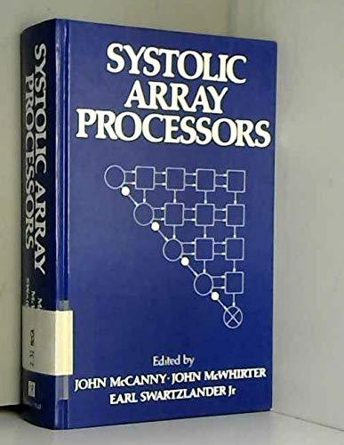 Systolic Array processors: McCanny, J.; McWhirter, John; Swartzlander, Earl E., Jr.