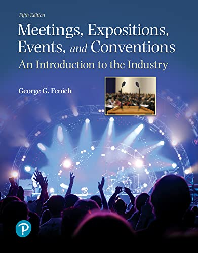 9780134735900: Meetings, Expositions, Events, and Conventions: An Introduction to the Industry (5th Edition) (What's New in Culinary & Hospitality)